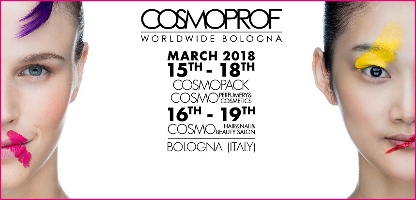 Cosmoprof, Bologna 2018 - Worldwide Cosmetic Event!!